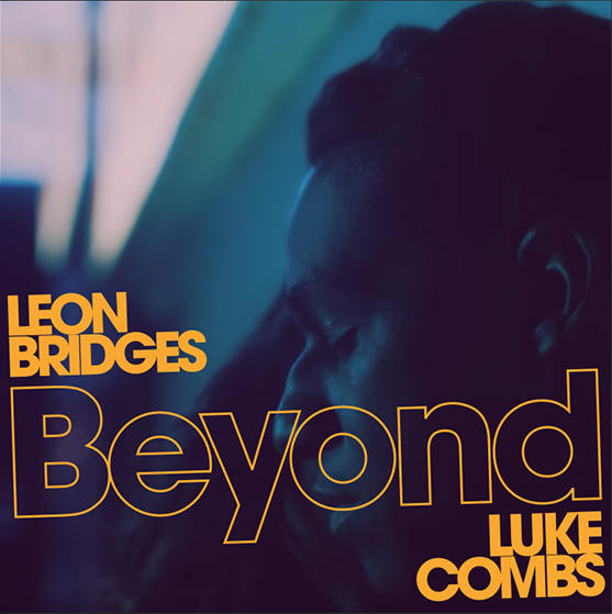 Leon Bridges Beyond ft. Luke Combs